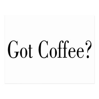 Got Coffee? Post Card
