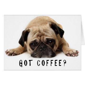 Got Coffee? Pug Card