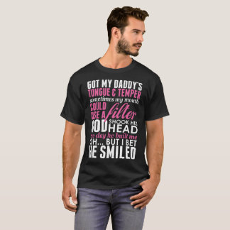 Got Daddys Tongue Temper Mouth Could Use Filter T-Shirt