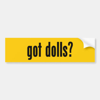 got dolls? bumper sticker