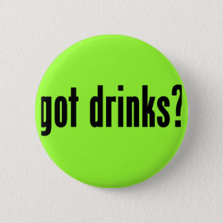 got drinks? 6 cm round badge