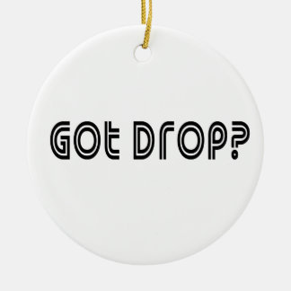 Got Drop Ceramic Ornament