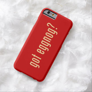 got eggnog? barely there iPhone 6 case