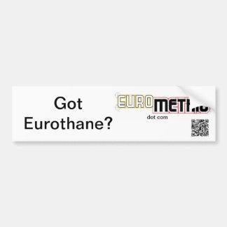 Got Eurothane bumper sticker