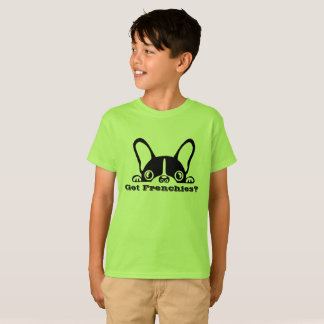 Got Frenchies? T-Shirt