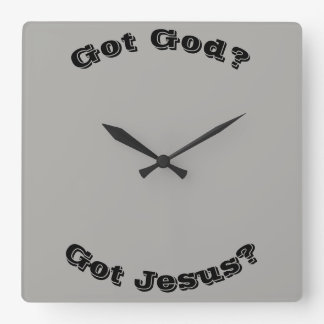 Got God? Got Jesus? Clock