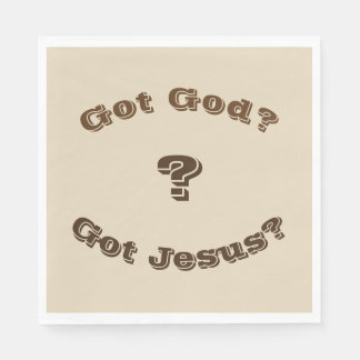 Got God? Got Jesus? Napkins Paper Serviettes