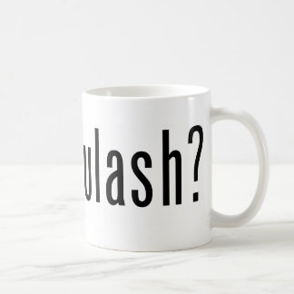 got goulash? coffee mugs