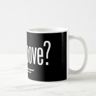 Got Groove? Mug