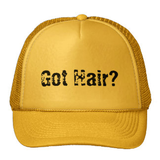 Got Hair? Trucker Hat