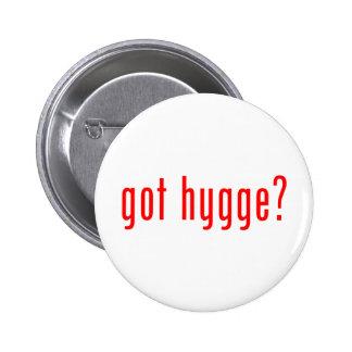 got hygge? 6 cm round badge