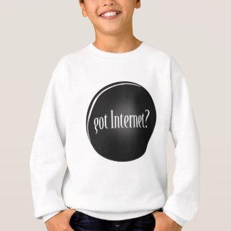 """Got Internet"", Internet, text Got Internet Sweatshirt"