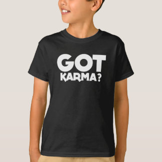 "Got Karma, text words""Got Karma"", words, Karma T-Shirt"