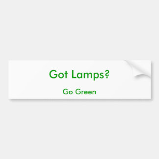 Got Lamps?, Go Green Bumper Sticker