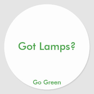 Got Lamps?, Go Green Classic Round Sticker