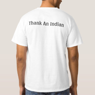 Got Land? Thank An Indian. T-Shirt