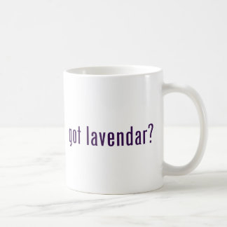 got lavendar? coffee mug