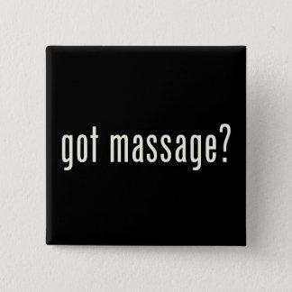 Got Massage? 15 Cm Square Badge