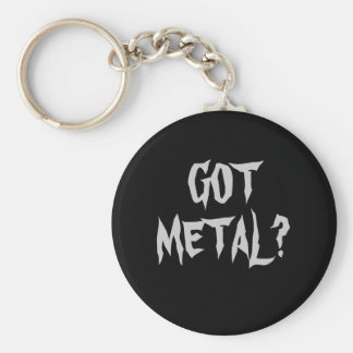 GOT METAL? BASIC ROUND BUTTON KEY RING