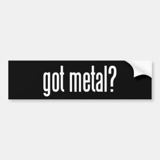 Got Metal? Bumper Sticker