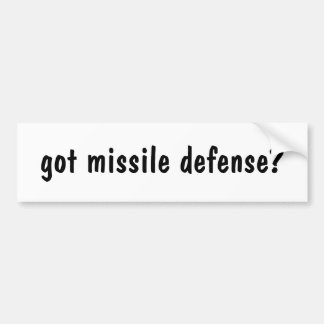 got missile defense? bumper sticker