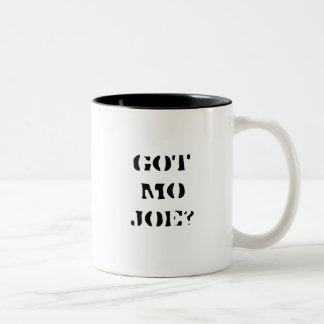 Got mo joe? coffee mug