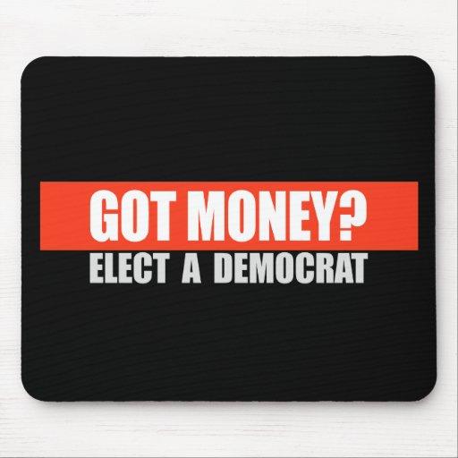 GOT MONEY - ELECT A DEMOCRAT T-shirt Mouse Pads