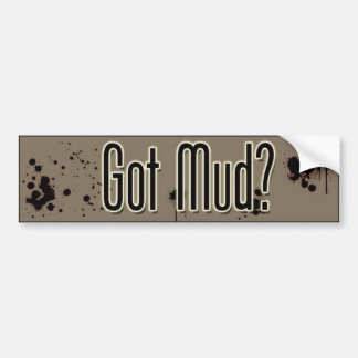 Got Mud Bumper Sticker