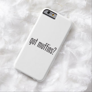 got muffins barely there iPhone 6 case