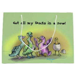 Got my ducks in a Row Large Gift Bag