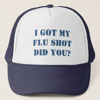 Got My Flu Shot Trucker Hat