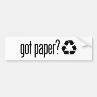 got paper? Recycling Sign Bumper Sticker