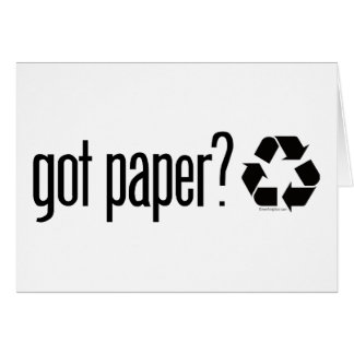 got paper? Recycling Sign Greeting Cards