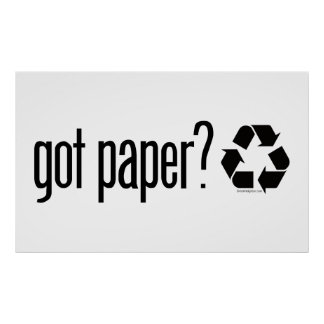 got paper? Recycling Sign Poster