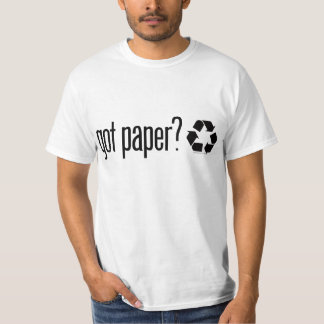 got paper? Recycling Sign Tee Shirts