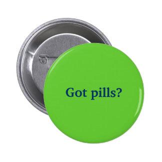 Got pills? pinback buttons