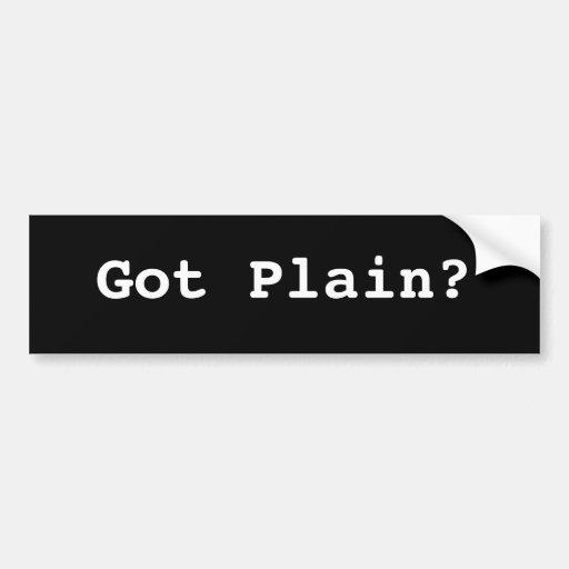 Got Plain? Bumper Sticker