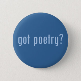 got poetry? 6 cm round badge