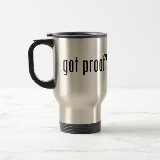got proof? stainless steel travel mug