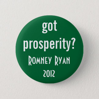 got prosperity? 6 cm round badge