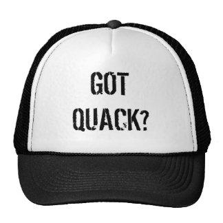 GOT QUACK? HAT