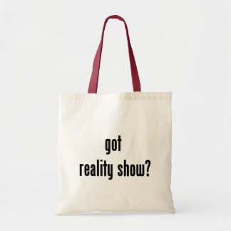 got reality show? budget tote bag