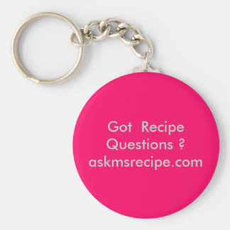 Got  Recipe Questions ? Key Chain