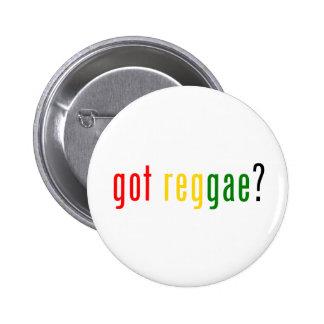 got reggae? 6 cm round badge