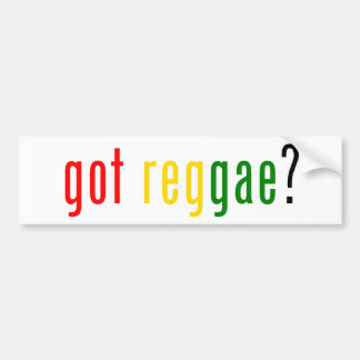 got reggae? bumper stickers