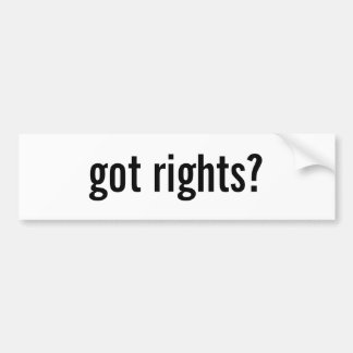 got rights? Bumpersticker Bumper Sticker