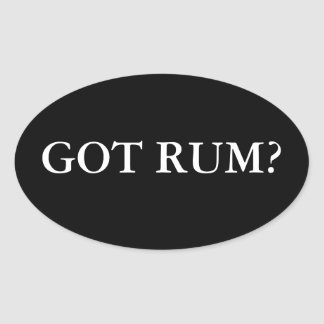 Got Rum? Oval Sticker