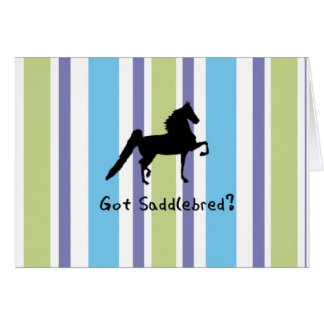 Got Saddlebred? Card