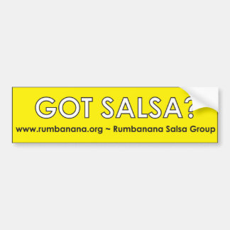 Got Salsa? Bumper Sticker