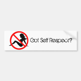 Got Self Respect? Bumper Sticker